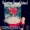 Valentine Snow Globes